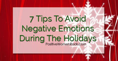 7 Secrets To Gear Up For The Holidays by 7 Tips To Avoid Negative Emotions During The Holidays