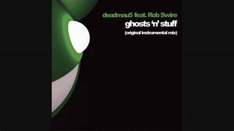 deadmau5 feat rob swire ghosts n stuff lyrics youtube ghosts n stuff instrumental mix deadmau5 ft rob