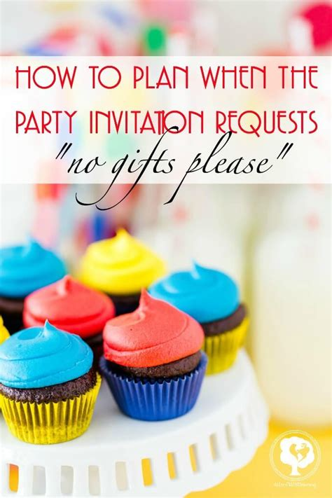 birthday invitation wording no gifts what to do when an invitation says quot no gifts quot