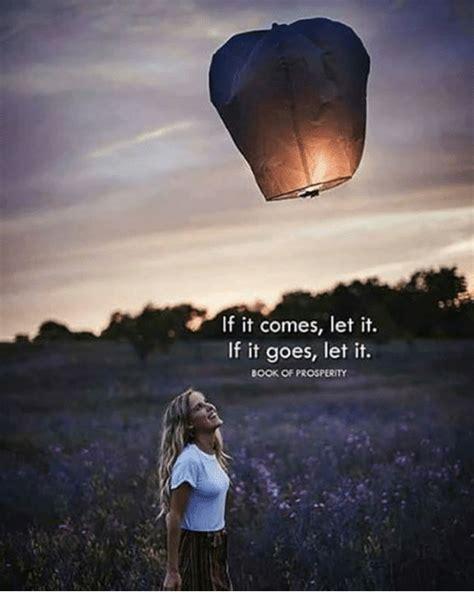Goes It Or It by If It Comes Let It If It Goes Let It Book Of Prosperity