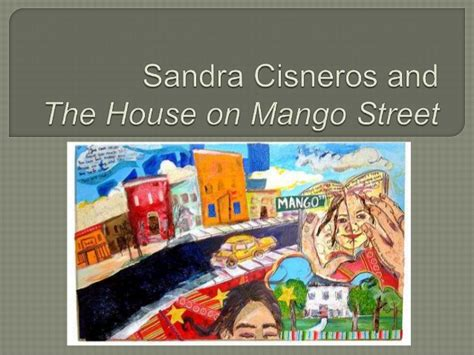 house on mango street summary sandra cisneros and the house on mango street