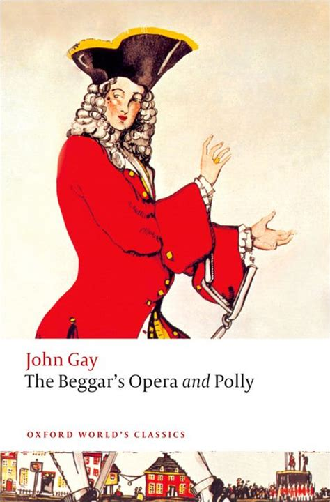 oxford world s classics the beggar s opera and polly british and irish literature by john