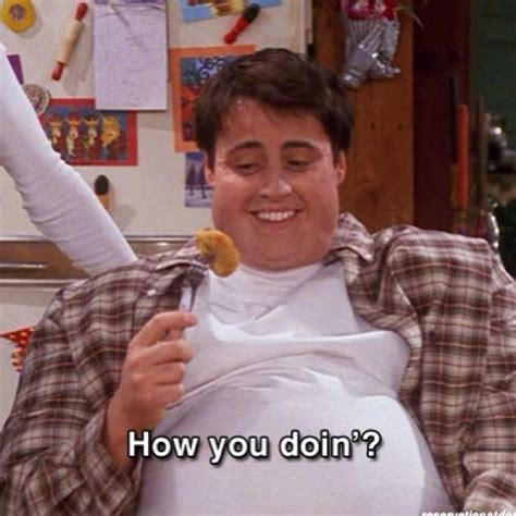 Joey Meme How You Doin - fat joey f r i e n d s pinterest tvs friends tv