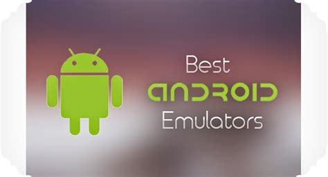 best emulators for android popular free best android emulator for pc s w testing studio