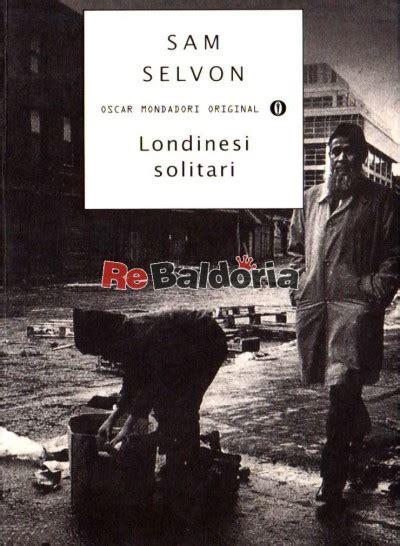 libro the lonely londoners penguin londinesi solitari the lonely londoners sam selvon mondadori libreria re baldoria