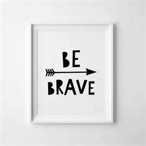 be brave print nursery printable wall typography quote