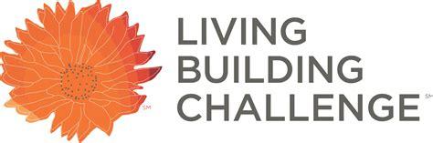 the living building challenge living building challenge