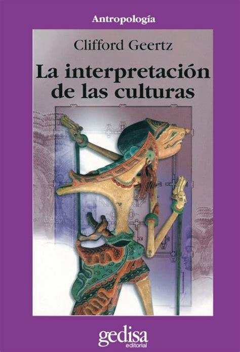 la interpretacion de los 1975607139 la interpretaci 243 n de las culturas clifford geertz