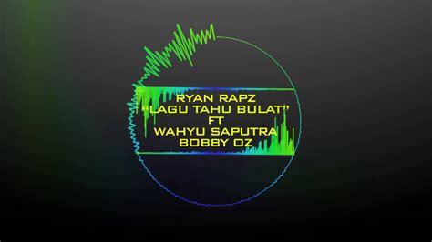 ryan rapz tahu bulat remix ft wahyu saputra bobby oz