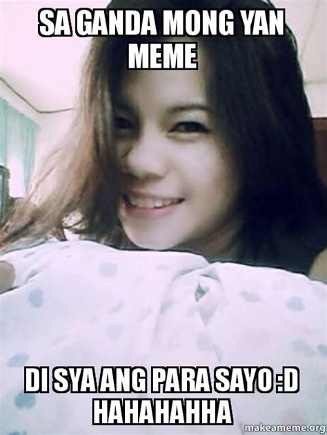 What Sa Meme - sa ganda mong yan meme di sya ang para sayo d hahahahha