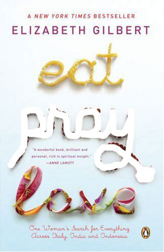 Book Review Eat Pray By Elizabeth Gilbert by Book Review Eat Pray By Elizabeth Gilbert Of