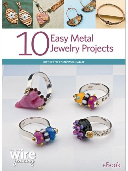 easy jewelry projects 10 easy metal jewelry projects ebook