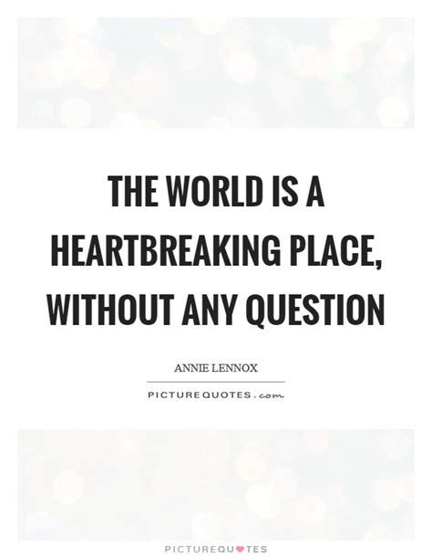 heartbreaking quotes 108 heartbreaking quotes by quotesurf