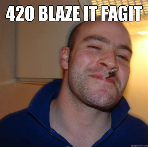 420 Blaze It Fgt Meme - 420 blaze it dad meme memes