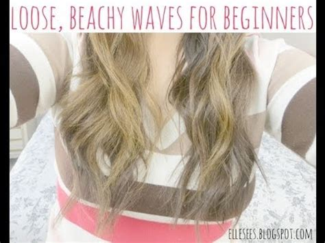 how can i achieve loose wavey curls on an just under chin bob loose beachy waves for beginners youtube