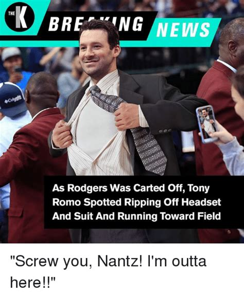 You Heard It Here The Tony Romo And Story Continues by 25 Best Memes About Im Outta Here Im Outta Here Memes