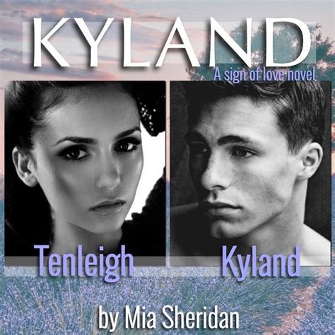 kyland sign of love 1507548095 58 best kyland by mia sheridan images on