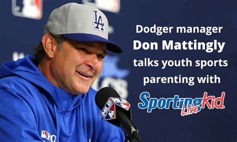 Who Did Don Mattingly Play For by Dodger Manager Don Mattingly On Youth Sports Parenting The