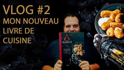 vlog 2 mon livre de cuisine assassin s creed