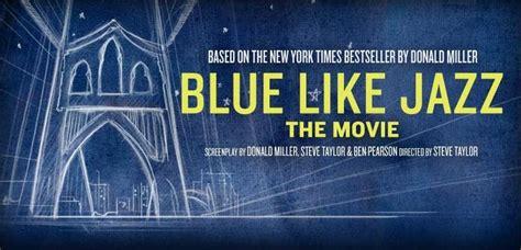 film blue like jazz reel artsy blue like jazz and the power of kickstarter com