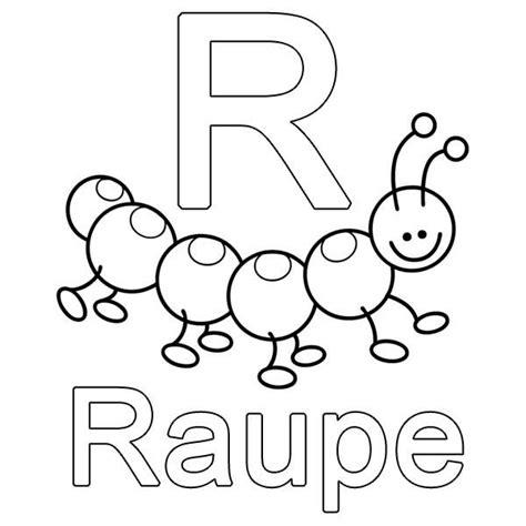 Farben Zum Der Schlafzimmermöbel Zu Malen by Kostenlose Malvorlage Buchstaben Lernen R Wie Raupe Zum