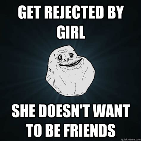 If You Expect To Get Rejected Is It More Likely To Happen by Get Rejected By She Doesn T Want To Be Friends