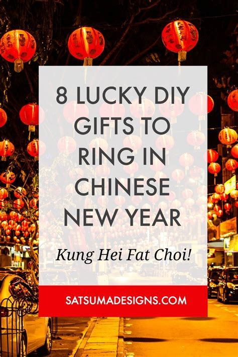 8 Lucky DIY Gifts to Ring in Chinese New Year ? Satsuma