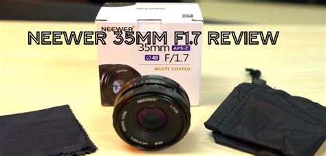 Neewer 35mm F1 7 2 neewer 35mm f1 7 lens review with text footage and