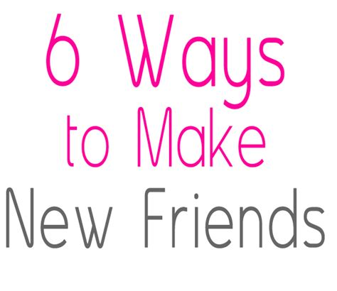 8 Ways To Make New Friends by 6 Ways To Throw A 28 Images Six Ways To Make Your Shop