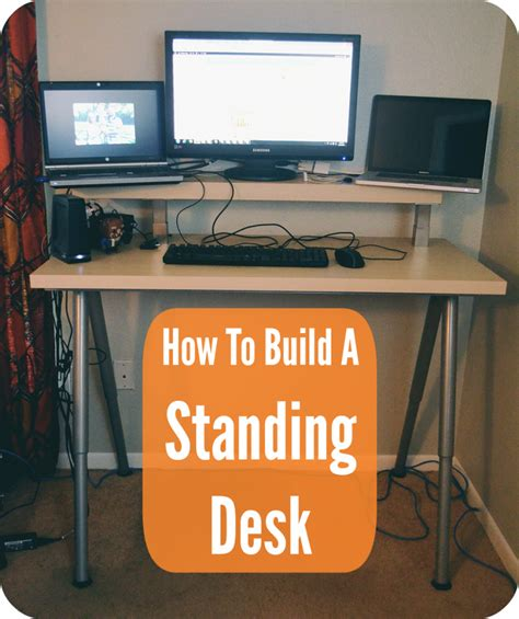 how to build a standing desk build a standing desk in