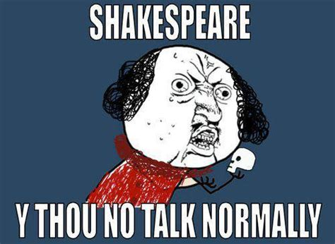 Y U So Meme - shakespear y u no meme