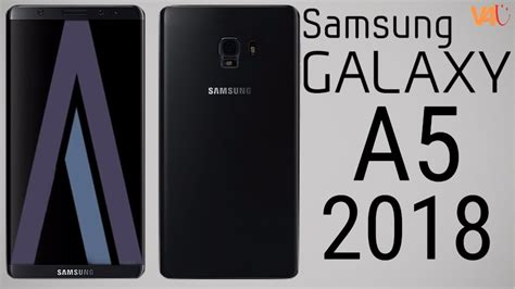 Samsung A5 2018 Release Date samsung galaxy a5 2018 look specs price release date features galaxy a5 2018 leaks