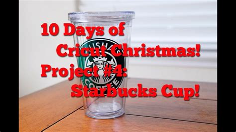 days  cricut christmas project  starbucks cup youtube