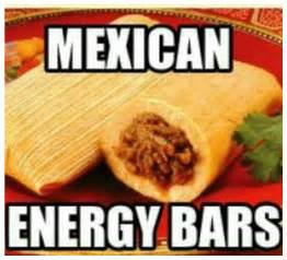 Memes Tamales - this makes me hungry mexican energy bars mexlol mexican