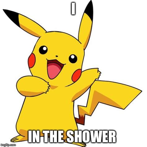 Pikachu Shower by Hey Apparently A Magicarp Was In There Imgflip