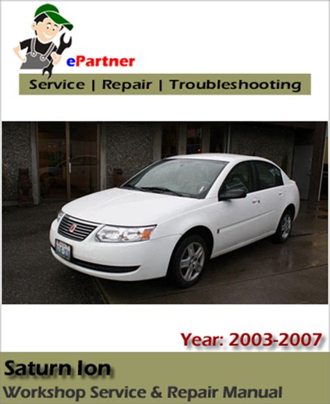 automotive service manuals 2007 saturn ion user handbook saturn ion service repair manual 2003 2007 automotive service repair manual