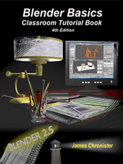 blender 3d animation tutorial pdf blender basics a classroom tutorial book free computer