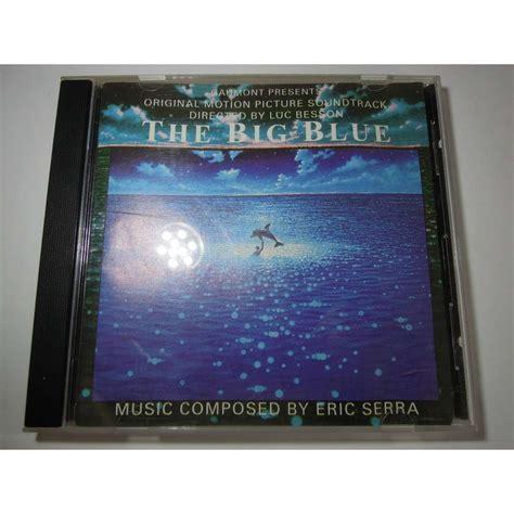 eric serra grand bleu bande originale the big blue le grand bleu by eric serra