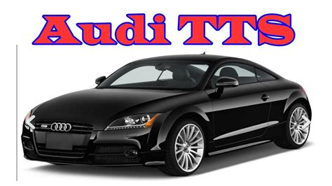 audi tts roadster review 2018 audi tts 2018 audi tts coupe 2018 audi tts review
