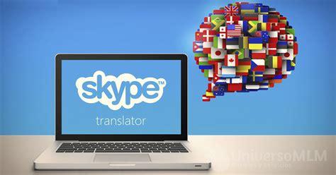 escritorio translation skype translator llega a skype para escritorio de windows