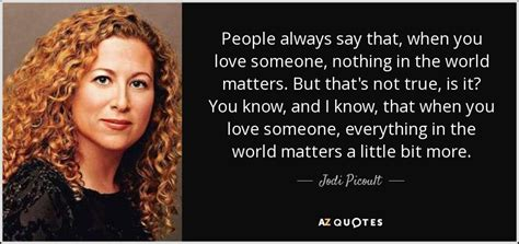 Always Loving You A Danvers Novel jodi picoult quote always say that when you