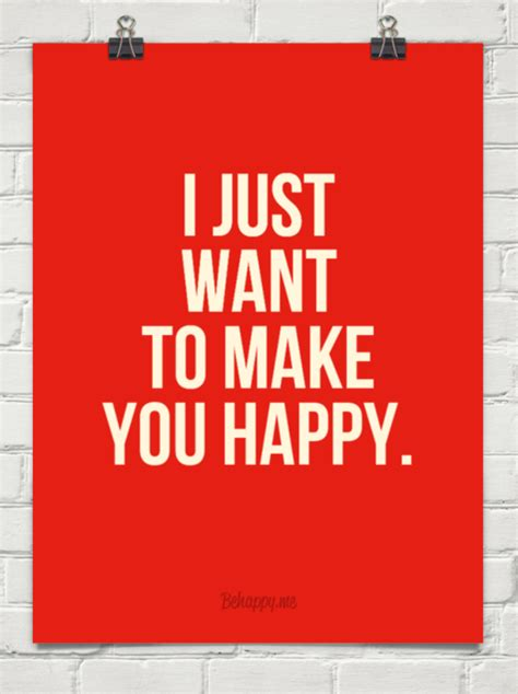 i just want to make you happy 128433 behappy me