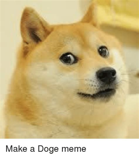 Make Doge Meme - make doge meme 100 images buy your meme obsessed loved