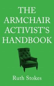 The Armchair Activist S Handbook read about us in ruth stoke s ebook the armchair