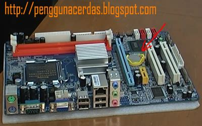 Batrai Cmos penggunacerdas tips computer and free informations