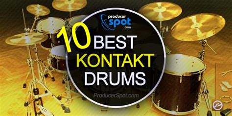 best drum 10 best kontakt drum libraries instruments