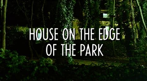 house on the edge of the park the scream queen house on the edge of the park 1980