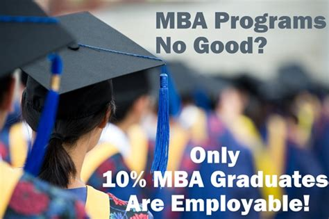 Getting Mba At Same Undergrad Institution by Mba Programs No Only 10 Mba Graduates Are Employable