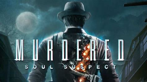 Pc Murdered Soul Suspect murdered soul suspect pc torrents