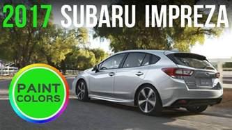 Subaru Impreza Colors 2017 Subaru Impreza Hatchback Sedan Colors